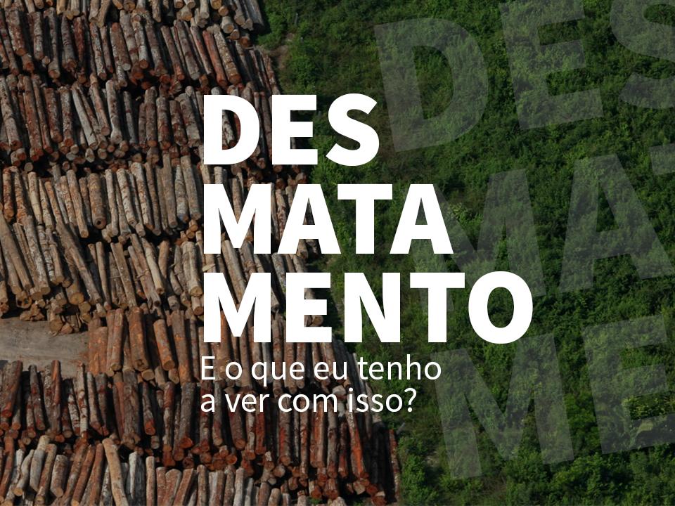 Imagem O Desmatamento no Brasil